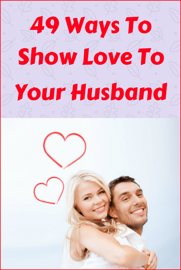 49 ways to show love to your husband