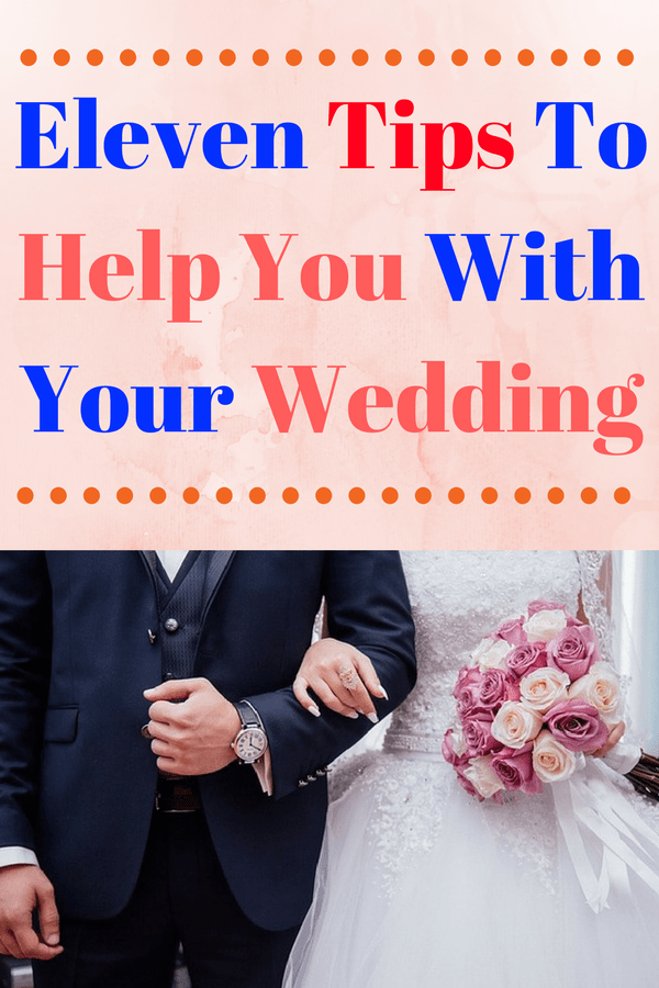eleven tips to help you with your wedding